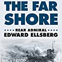 The Far Shore Audiobook by Edward Ellsberg Narrated by John McLain