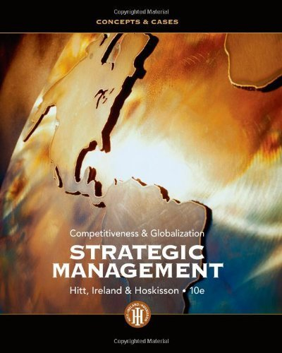 Read Online Strategic Management: Concepts and Cases: Competitiveness and Globalization by Hitt, Michael A., Ireland, R. Duane, Hoskisson, Robert E. (2012) Hardcover pdf epub