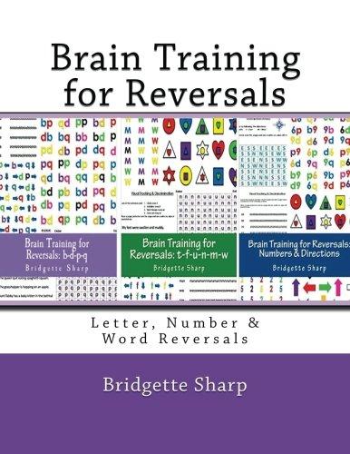 Download Brain Training for Reversals: Letter, Number & Word Reversals (Reversal Remedies Workbooks) (Volume 4) ebook