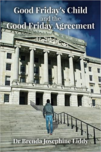 Good Fridays Child And The Good Friday Agreement Dr Brenda