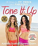 Tone It Up: 28 Days to Fit, Fierce, and Fabulous offers