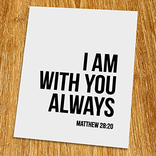Matthew 28: 20 I am with you always Print (Unframed), Scripture Art, Bible Verse Print, Christian Wall Art, Word of Wisdom, Black and White, 8x10