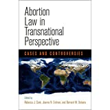 Abortion Law in Transnational Perspective: Cases and Controversies (Pennsylvania Studies in Human Rights)