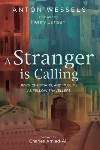 A Stranger is Calling: Jews, Christians, and Muslims as Fellow Travellers