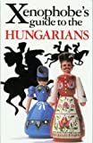 The Xenophobe's Guide to the Hungarians, Miklós Vámos and Matyas Sarkozi, 1902825314