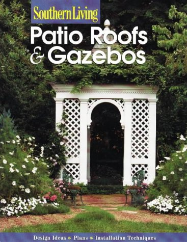 Cheap  Southern Living: Patio Roofs & Gazebos (Southern Living (Paperback Sunset))