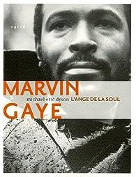 Marvin Gaye, l'ange de la soul par Michael Eric Dyson