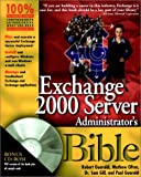 Exchange 2000 Server Administrator's Bible, Robert Guaraldi and Paul Guaraldi, 0764547828