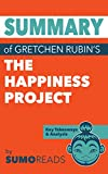Summary of Gretchen Rubin's The Happiness Project: Key Takeaways & Analysis