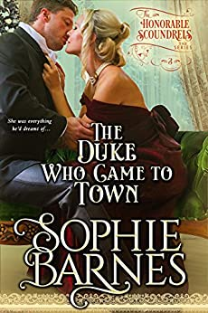 The Duke Who Came To Town (The Honorable Scoundrels Book 3) by [Barnes, Sophie]