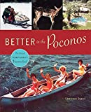 Better in the Poconos: The Story of Pennsylvania s Vacationland (Keystone Books)