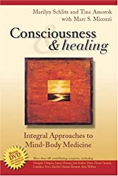 Consciousness and Healing: Integral Approaches to Mind-Body  Medicine, 1e