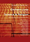 Eminent Lives In Twentieth-Century Science And Religion: With Chapters On: Rachel Carson, Charles A. Coulson, Theodosius Dobzhansky, Arthur S. ... I. Pupin,  Abdus Salam, Edward O. Wilson