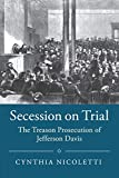 Secession on Trial: The Treason Prosecution of