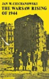 The Warsaw Rising of 1944, Ciechanowski, J. M., 0521202035