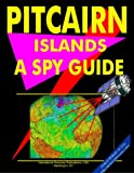 "Pitcairn Islands: A """"Spy"""" Guide (World """"Spy"""" Guide Library)"