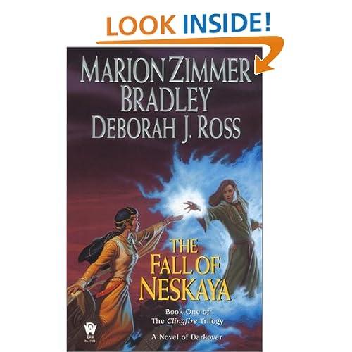 The Fall of Neskaya (The Clingfire Trilogy, Book 1) Deborah J. Ross, Marion Zimmer Bradley