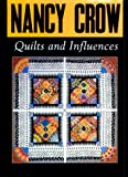Nancy Crow: Quilts and Influences