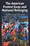 The American Protest Essay and National Belonging, Brian Norman, 0791472353