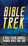 Bible Trek, John Hudson Tiner, 1616266937