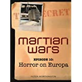 Martian Wars: Horror On Europa (Episode 10)