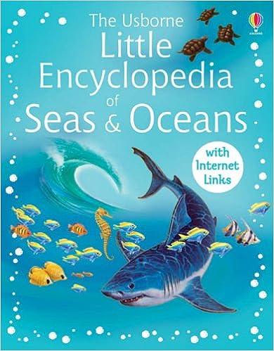 Télécharger des manuels scolaires en couleur The Usborne Little Encyclopedia of Seas & Oceans PDF CHM by Ben Denne