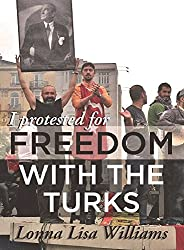 I Protested for Freedom with Turks