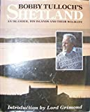 img - for Bobby Tulloch's Shetland by Bobby Tulloch (9-Jun-1988) Hardcover book / textbook / text book