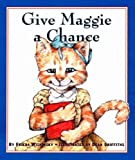Give Maggie a Chance, Frieda Wishinsky, 1550416820