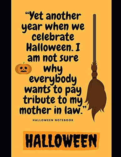 (Yet another year when we celebrate Halloween. I am not sure why everybody wants to pay tribute to my mother in law.: Halloween)