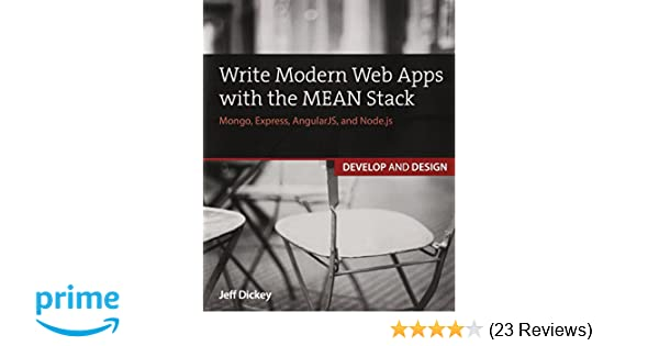 Write Modern Web Apps With The Mean Stack Mongo Express Angularjs