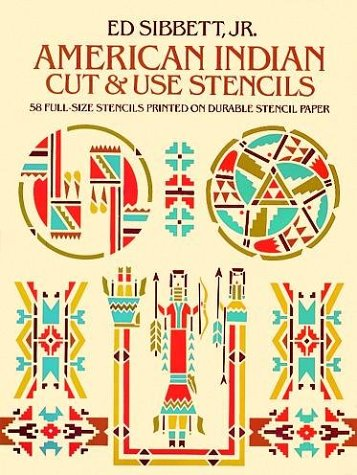 American Indian Cut and Use Stencils: 58 Full-size Stencils Printed on Durable Stencil Paper (Cut And Use Stencils)