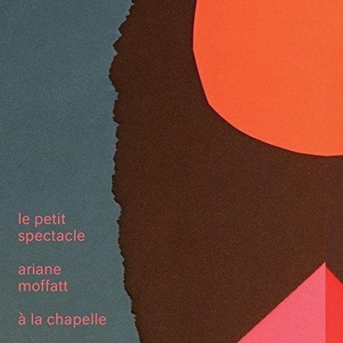 Le petit spectacle à La Chapelle Ariane Moffatt Simone Records France Int' l & World Music