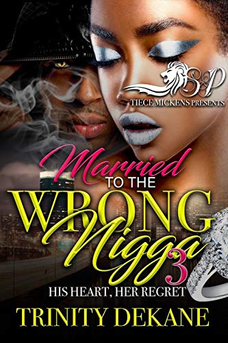 Books : Married To The Wrong N*gga 3
