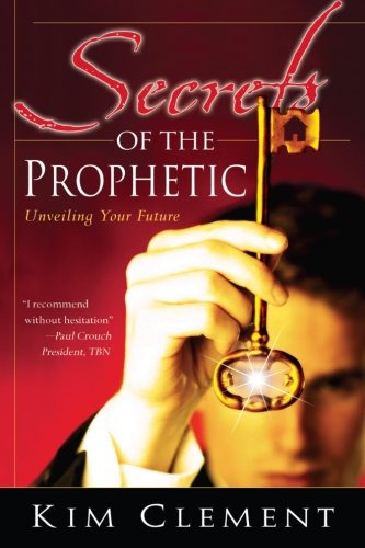 Secrets of the Prophetic: Unveiling Your Future