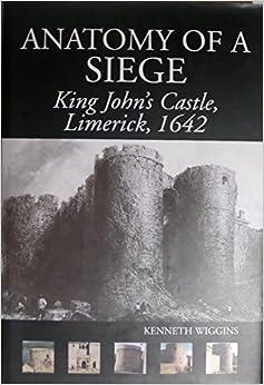 Book Anatomy of a Siege: King John's Castle, Limerick, 1642