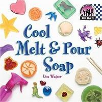 Cool Melt & Pour Soap (Cool Crafts)