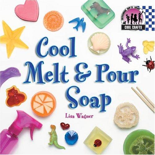 Cool Melt & Pour Soap (Cool Crafts) PDF