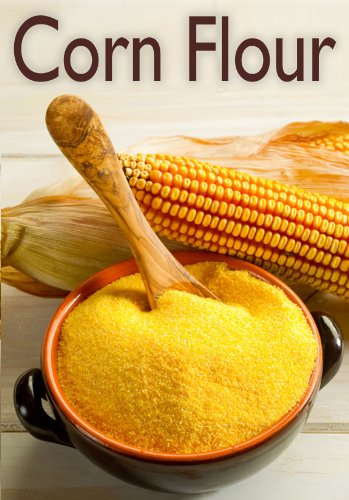 Corn Flour :The Ultimate Recipe Guide - Over 30 Delicious & Gluten Free Recipes by [Hewsten, Susan, Books, Encore]