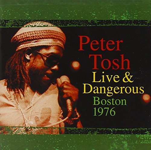 Peter Tosh Live & Dangerous: Boston 1976 by SBME SPECIAL MKTS.