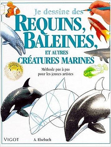 Livres Je dessine des requins, baleines, et autres créatures marines epub pdf