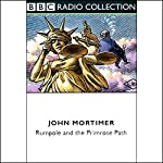Rumpole and the Primrose Path (Dramatised) | John Mortimer