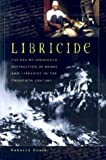 Libricide, Rebecca Knuth and John English, 027598088X