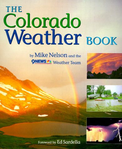 Amazon com: The Colorado Weather Book (0754241003428): Mike
