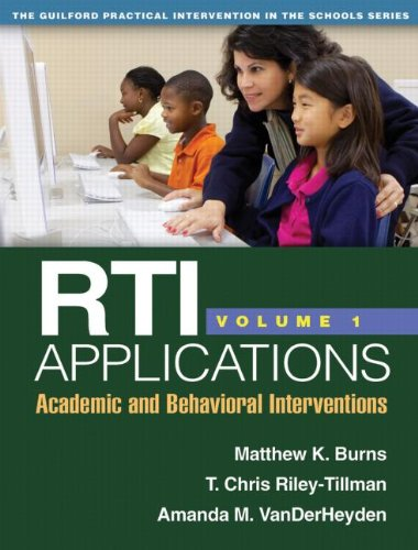 Book cover from RTI Applications, Volume 1: Academic and Behavioral Interventions (The Guilford Practical Intervention in the Schools Series)by Matthew K. Burns