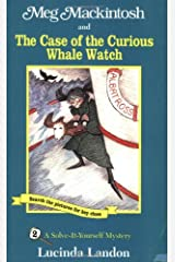 Meg Mackintosh and the Case of the Curious Whale Watch - title #2: A Solve-It-Yourself Mystery (2) (Meg Mackintosh Mystery series) Paperback