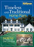 Timeless and Traditional Home Plans, Reader's Digest Editors and Family Handyman Magazine Editors, 076210614X