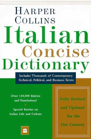 Harper Collins Italian Dictionary: Italian-English, English-Italian : Concise Edition (English and Italian Edition)