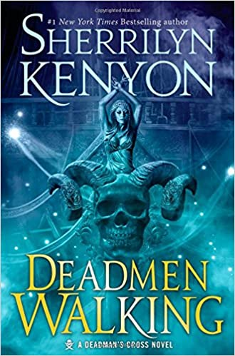 Deadmen Walking: A Deadman's Cross Novel (Dark-Hunter: Deadman's Cross Trilogy)