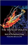 The Taste of Violets: Book 1 of The Nightmare Trilogy
